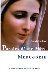 Paroles d´une mère - Medjugorje