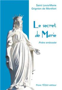 Le secret de Marie - Saint Louis-Marie Grignon de Montfort