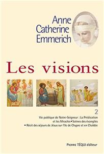 Visions d´Anne-Catherine Emmerich - Tome 2