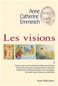 Visions d´Anne-Catherine Emmerich - Tome 3