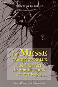 La messe traditionnelle vue à travers de grands saints et mystiques