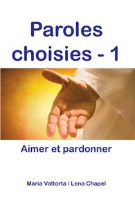 Paroles choisies 1 - Aimer et pardonner