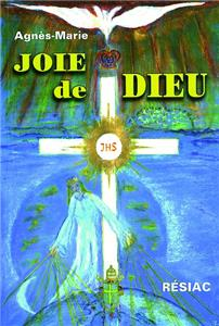 JOIE DE DIEU Messages de 1999 à 2001 - Volume 1