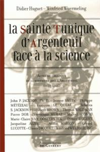 SAINTE TUNIQUE D'ARGENTEUIL FACE A LA SCIENCE