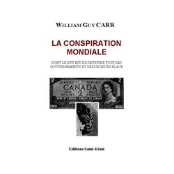 La conspiration mondiale - William Guy Carr